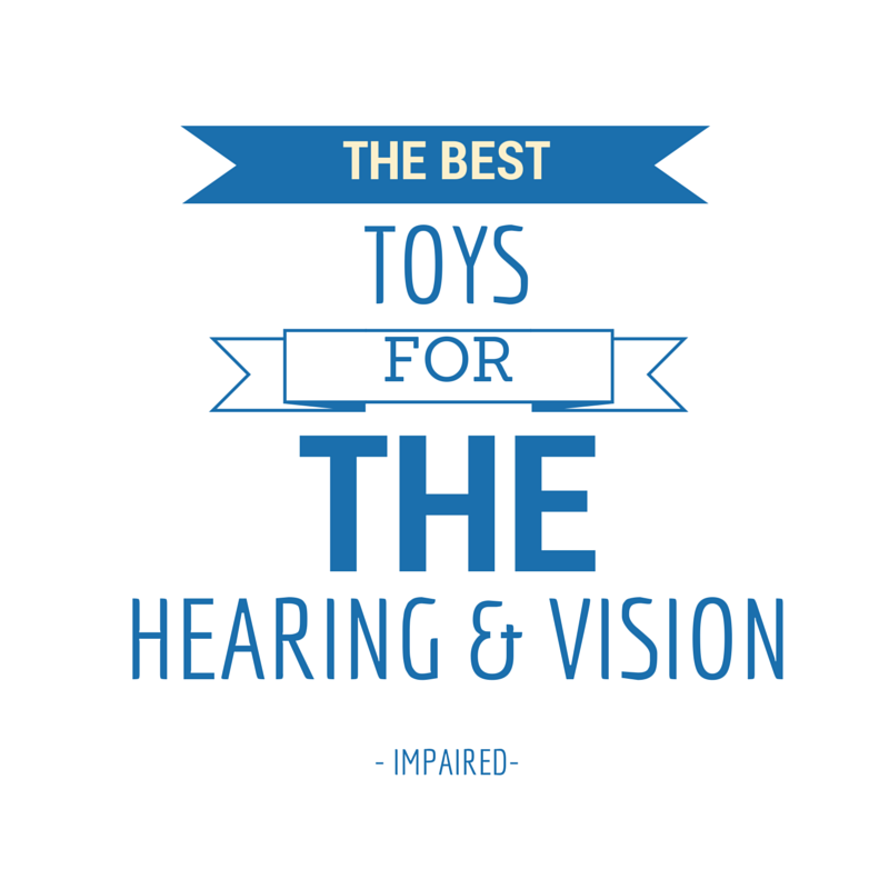 VISION HEARING IMPAIRED toys