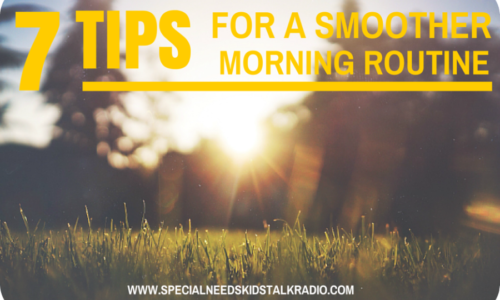 7 tips for a smoother morning routine with special needs kids