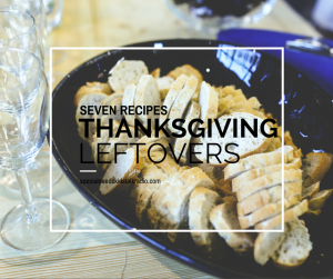 seven recipes for thanksgiving leftovers