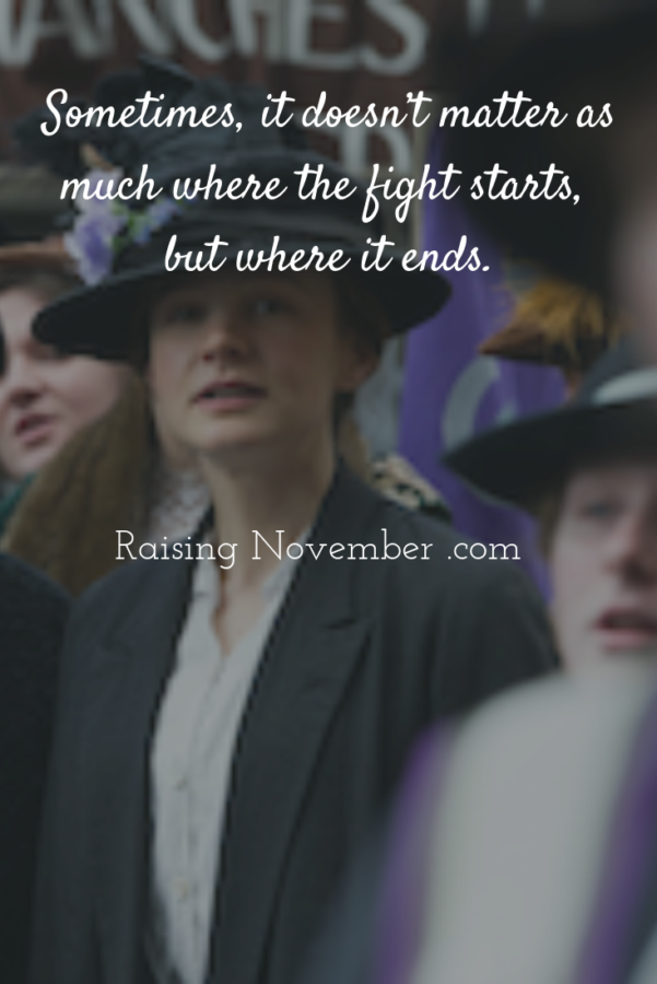 Without Suffragette I Wouldn't Be Here