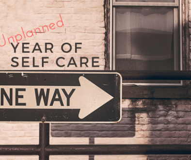 2016: The Unplanned Year Of Self Care